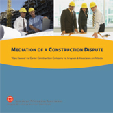 MEDIATION OF A CONSTRUCTION DISPUTE (DVD)